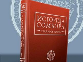 """Pridstavljena monografija """"Istorija Sombora"""""""